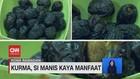 VIDEO: Kurma, Si Manis Kaya Manfaat