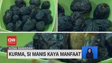 VIDEO: Kurma, Si Manis Kaya Manfaat
