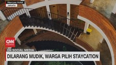 VIDEO: Dilarang Mudik, Warga Pilih Staycation