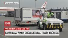 VIDEO: Bahan Baku Vaksin Sinovac Kembali Tiba di Indonesia