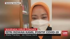 VIDEO: Istri Ridwan Kamil Positif Covid-19