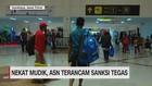 VIDEO: Nekat Mudik, ASN Terancam Sanksi Tegas