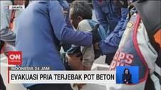 VIDEO: Evakuasi Pria Terjebak di Pot Beton