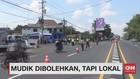 VIDEO: Mudik Dibolehkan, Tapi Lokal