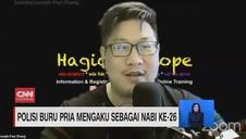 VIDEO: Polisi Buru Pria Mengaku Sebagai Nabi Ke-26