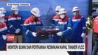 VIDEO: Menteri BUMN Dan Pertamina Resmikan Kapal Tanker VLCC