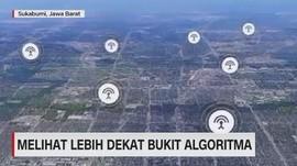 VIDEO: Melihat Lebih Dekat Bukit Algoritma