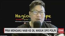 VIDEO: Pria Mengaku Nabi Ke-26, Masuk DPO Polri