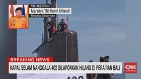 VIDEO: Analisa Basarnas Soal Kapal Nanggala 402 yang Hilang