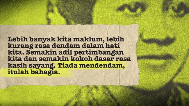 Kutipan terkenal Kartini bukan cuma Habis Gelap Terbitlah Terang. Masih ada banyak kutipan-kutipannya yang bisa menjadi penyemangat kala putus asa soal hidup.