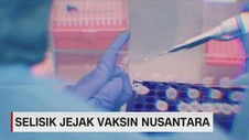 VIDEO: Selisik Jejak Vaksin Nusantara
