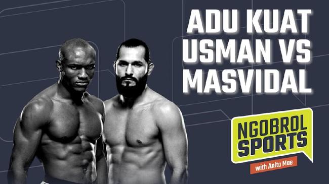 NGOBROL SPORTS: Adu Kuat Usman vs Masvidal