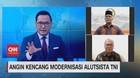 VIDEO: Angin Kencang Modernisasi Alutista TNI