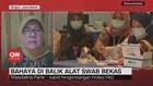 VIDEO: Bahaya di Balik Alat Swab Bekas
