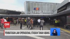 VIDEO: Pembatasan Jam Operasional Stasiun Tanah Abang