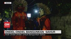 VIDEO: Ondel-Ondel Bangunkan Sahur