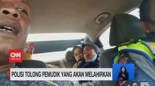 VIDEO: Polisi Tolong Pemudik Yang Akan Melahirkan