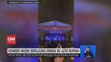 VIDEO: Konser Musik Berujung Denda 50 Juta Rupiah
