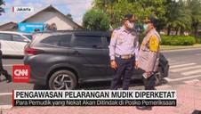 VIDEO: Pengawasan Pelarangan Mudik Diperketat