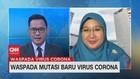 VIDEO: Waspada Mutasi Baru Virus Corona