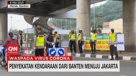 VIDEO: Penyekatan Kendaraan Dari Banten Menuju Jakarta