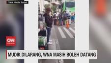 VIDEO: Mudik Dilarang, WNA Masih Boleh Datang