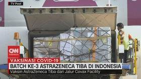 VIDEO: Batch Ke-3 AstraZeneca Tiba di Indonesia