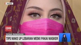 VIDEO: Make Up Lebaran Meski Bermasker