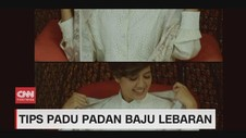 VIDEO: Tips Padu Padan Baju Lebaran