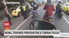 VIDEO: Mobil Terobos Penyekatan Dan Tabrak Polisi