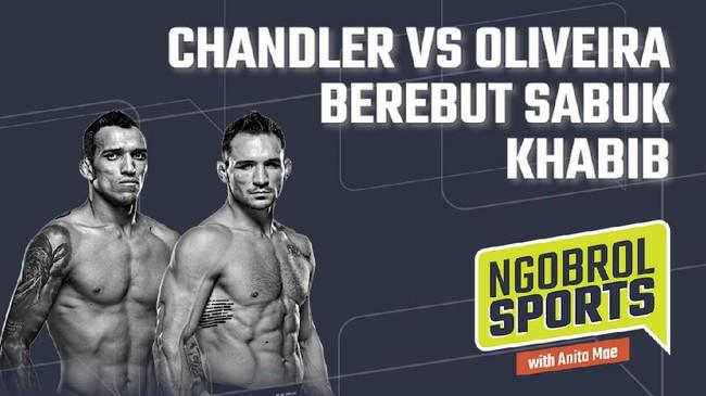 NGOBROL SPORTS: Chandler vs Oliveira Berebut Sabuk Khabib