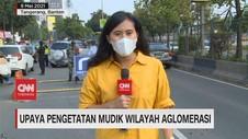VIDEO: Upaya Pengetatan Mudik Wilayah Aglomerasi
