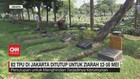 VIDEO: 82 TPU Di Jakarta Ditutup Untuk Ziarah 12-16 Mei