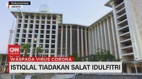 VIDEO: Istiqlal Tiadakan Salat Idulfitri