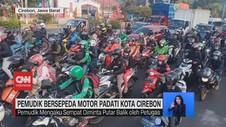 VIDEO: Pemudik Bersepeda Motor Padati Kota Cirebon