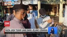 VIDEO: Razia Jasa Tukar Uang Baru Jelang Lebaran