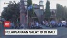VIDEO: Pelaksanaan Salat Id di Bali
