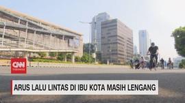 VIDEO: Arus Lalu Lintas Di Ibu Kota Masih Lengang