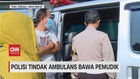 VIDEO: Polisi Tindak Ambulans Bawa Pemudik