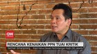 VIDEO: Rencana Kenaikan PPN Tuai Kritik