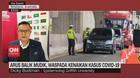 VIDEO: Arus Balik Mudik, Waspada Kenaikan Kasus Covid-19
