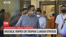 VIDEO: Arus Balik, Pemprov DKI Terapkan 2 Langkah Strategi