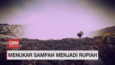 VIDEO: Menukar Sampah Menjadi Rupiah