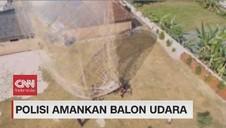 VIDEO: Polisi Amankan Balon Udara
