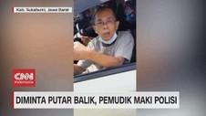VIDEO: Diminta Putar Balik, Pemudik Maki Polisi