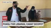 VIDEO: Pungli THR Lebaran, Camat Dicopot