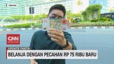 VIDEO: Belanja dengan Pecahan Rp 75 Ribu Baru