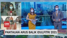 VIDEO: Pantauan Arus Balik Idulfitri 2021