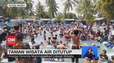 VIDEO: Wisata Air Dibubarkan