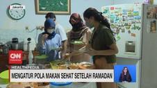 VIDEO: Mengatur Pola Makan Sehat Setelah Ramadan